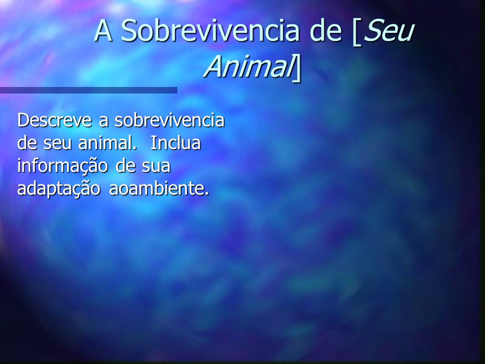 A Sobrevivencia de [Seu Animal]